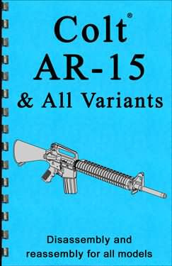 Colt AR-15 & All Variants Disassembly & Reassembly Guide
