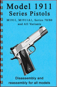 1911 Series Pistols Disassembly & Reassembly Guide