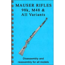 Mauser Rifles, 98K, M48 & All Variants Disassembly & Reassembly Guide
