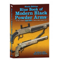 Blue Book of Modern Black Powder Arms 9th Edition by John Allen